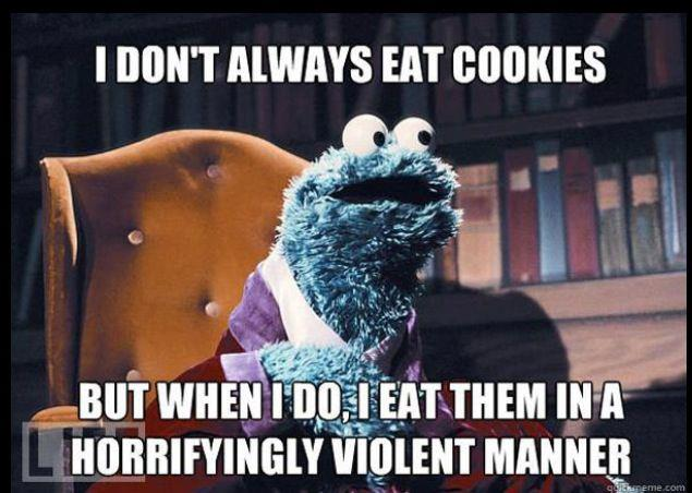 I Don't Always Eat Cookies