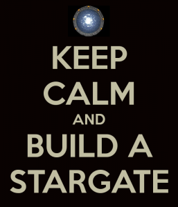 Keep Calm and Build a Stargate