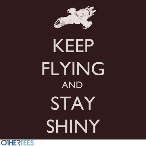 Keep Calm and Stay Shiny