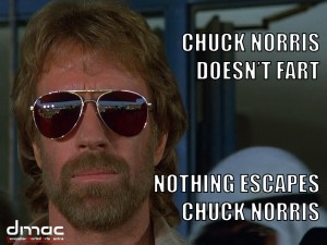Chuck Norris Doesn't Fart Nothing Escapes Chuck Norris