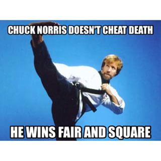 Chuck Norris doesn't Cheat Death He Wins fair and square