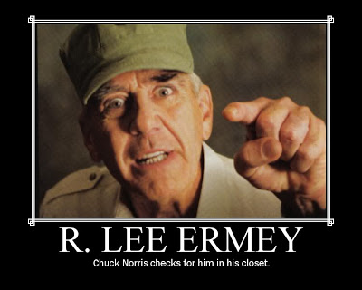 R. Lee Ermey Chuck Norris checks for him in his closet.