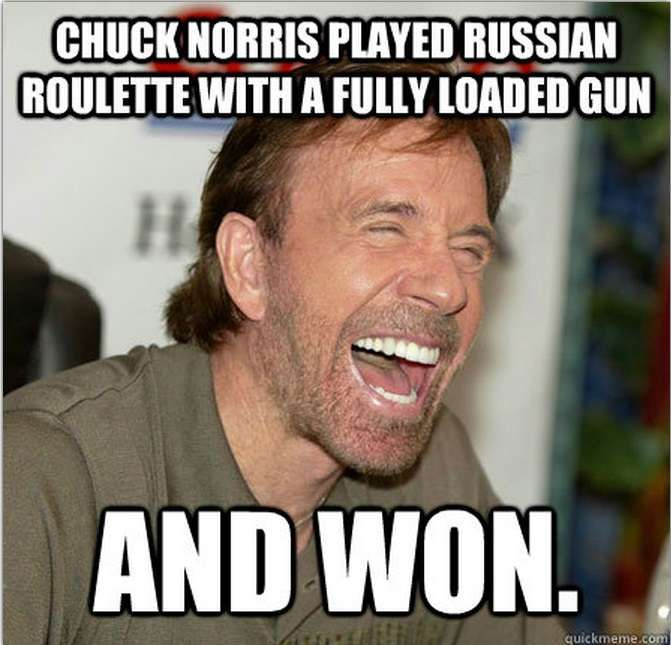 Chuck Norris Played Russian Roulette with a fully loaded Gun, And Won