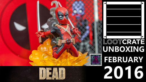 Loot Crate - February 2016 Dead 512