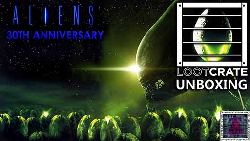Loot Crate Special - Aliens 30th Anniversary thumb