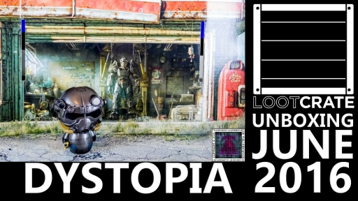 Loot Crate - June 2016 Dystopia thumb