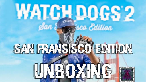 Watch Dogs 2 San Francisco Edition Unboxing thumb