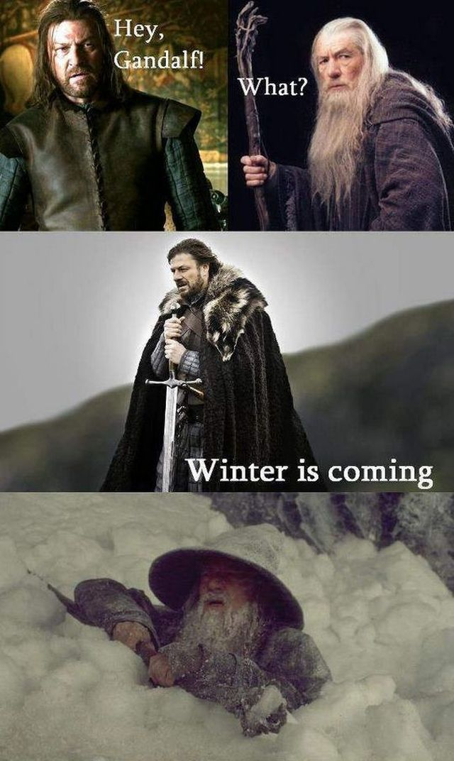 Hey Gandalf Winter is Coming