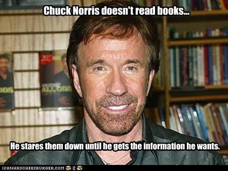 Chuck Norris Doesn't Read Books