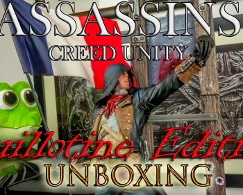 Assassins Creed Unity Guillotine Edition Unboxing