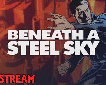 Beneath a Steel Sky – Part 3