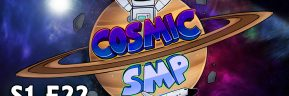 Cosmic SMP S1-E22 – Moving Day and New Builds