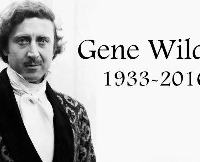 Gene Wilder 1933 – 2016