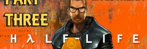 Half-Life Playthrough Livestream Part 03