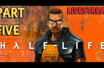 Half-Life Playthrough Livestream Part 05