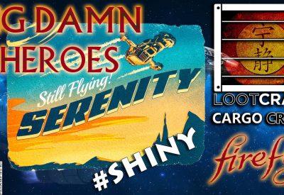 Firefly Cargo Crate 13 – Big Damn Heroes