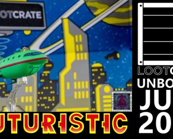Loot Crate – July 2016 Futuristic