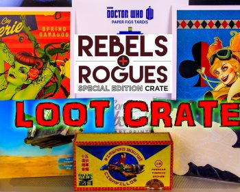 Loot Crate Special – Rogues and Rebels 2014