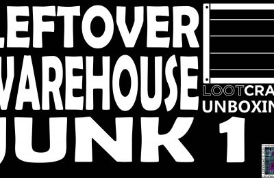 Loot Crate Special – Leftover Warehouse Junk 1