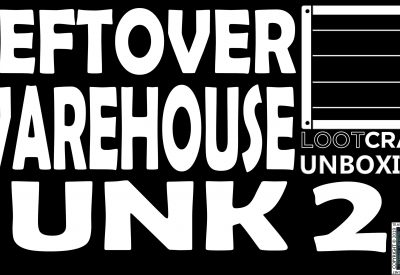 Loot Crate Special – Leftover Warehouse Junk 2