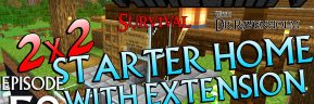 Minecraft Survival: Episode 58 – 2×2 Starter Home with Extension