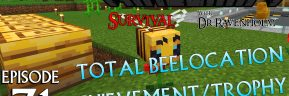 Minecraft Survival: Episode 71 – Total Beelocation Achievement/Trophy