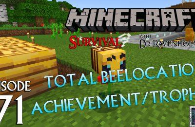Minecraft Survival: Episode 71 – Total Beelocation Achievement/Trophy