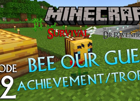Minecraft Survival: Episode 72 – Bee Our Guest Achievement/Trophy