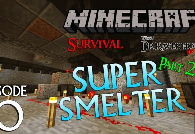 Minecraft Survival: Episode 10 – Super Smelter Part 2