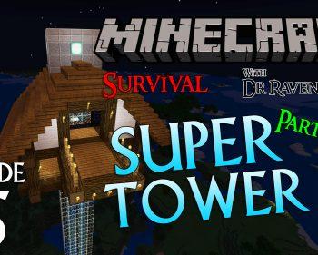 Minecraft Survival: Episode 15 – Super Tower Part 1