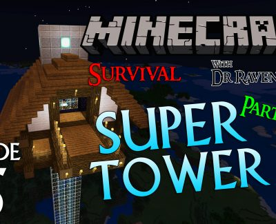 Minecraft Survival: Episode 15 – Super Tower Part 1