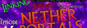 Minecraft Survival: Episode 16 – Linking Nether Portals