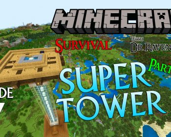 Minecraft Survival: Episode 17 – Super Tower Part 2