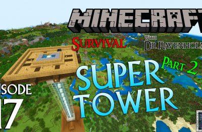 Minecraft Survival: Episode 17 – Super Tower Part 2