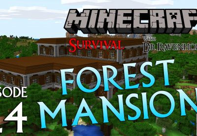 Minecraft Survival: Episode 24 – Forest Mansion