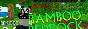 Minecraft Survival: Episode 26 – Bamboo Bedrock