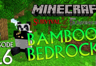 Minecraft Survival: Episode 26 – Bamboo Bedrock