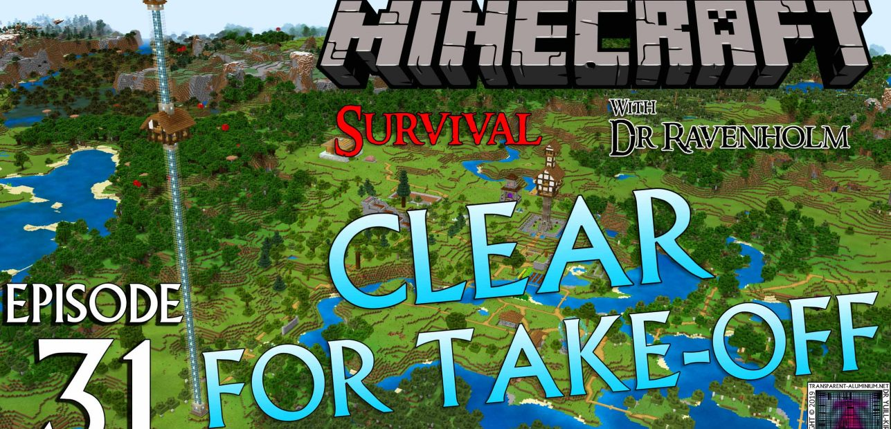 Minecraft Survival: Episode 31 – Clear For Take-off