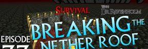 Minecraft Survival: Episode 33 – Breaking The Nether Roof in Bedrock