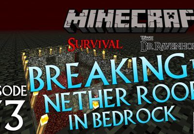 Minecraft Survival: Episode 33 – Breaking The Nether Roof in Bedrock