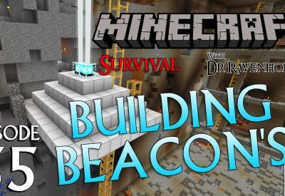 Minecraft Survival: Episode 35 – Building Beacon's