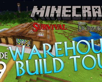 Minecraft Survival: Episode 39 – Warehouse Build Tour
