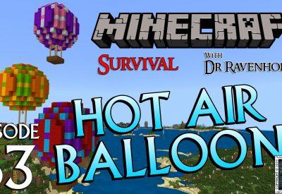 Minecraft Survival: Episode 63 – Hot Air Balloon