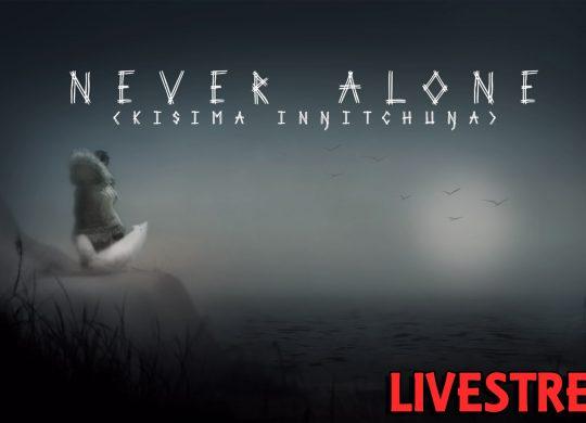 Never Alone (Kisima Ingitchuna) Part 1