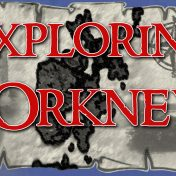 Exploring Orkney