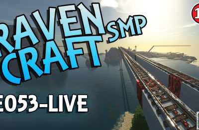 RavenCraft E053 – ♫ I've Been Working on the Railroad ♫ – 1.16.5