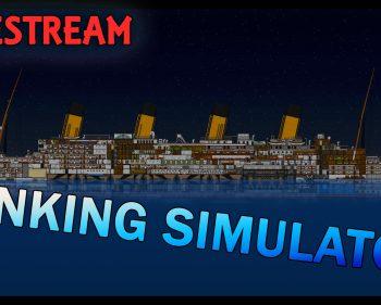 Sinking Simulator Lets Play