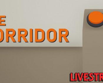 Enter, The Corridor…