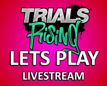 Trials Rising Livestream
