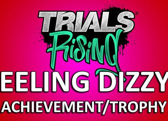 Trials Rising: Feeling Dizzy? – Achievement/Trophy